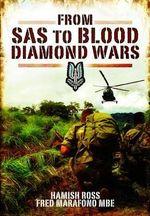 From SAS to Blood Diamond Wars - Hamish Ross