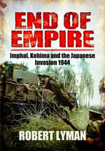 Japan's Last Bid for Victory : The Invasion of India, 1944 - Robert Lyman