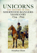 Unicorns - History of the Sherwood Rangers Yeomanry 1794-1899 - Jonathan Hunt