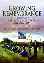 Growing Remembrance - David Childs