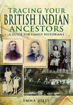 Tracing Your British Indian Ancestors - Emma Jolly