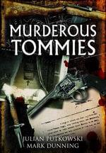 Murderous Tommies - Julian Putkowski