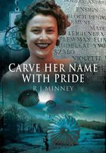 Carve Her Name with Pride - R. J. Minney