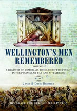 Wellington's Men Remembered: M to Z Volume 2 : A Register of Memorials to Soldiers Who Fought in the Peninsular War and at Waterloo - Janet Bromley