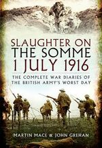 Slaughter on the Somme : Transnational Identity in Civic Conflicts - John Grehan