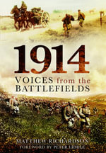 1914 : Voices from the Battlefields - Matthew Richardson