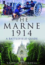 The Battle of Marne 1914 : Celebrity City Guide - Andrew Uffindell