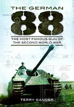 The German 88 : The Most Famous Gun of the Second World War - Terry Gander