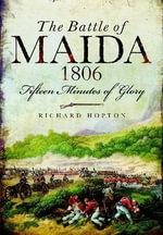 The Battle of Maida 1806 - Richard Hopton