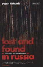 Lost and Found in Russia : Encounters in a Deep Heartland - Susan Richards