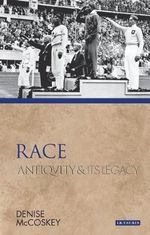 Race : Antiquity and Its Legacy - Denise McCoskey