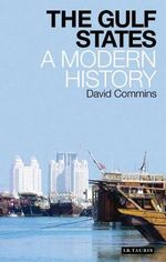 The Gulf States : A Modern History - David Dean Commins
