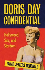 Doris Day Confidential : Hollywood, Sex and Stardom - Tamar Jeffers McDonald