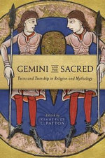 Gemini and the Sacred : Twins and Twinship in Religion and Mythology - Kimberley C. Patton