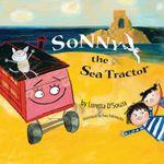 Sonny the Sea Tractor - Loretta D'Souza