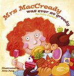 Mrs MacCready Was Ever So Greedy : The Ever So Series - Julie Fulton