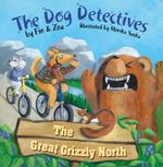 The Great Grizzly North : The Dog Detectives - Zoa Gypsy