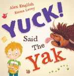 Yuck Said the Yak - Alex English