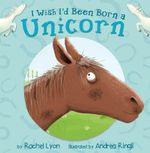 I Wish I'd Been Born a Unicorn - Rachel Lyon