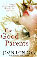 The Good Parents - Joan London
