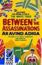Between The Assasinations - Aravind Adiga