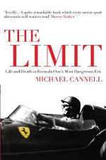 The Limit : Life and Death in Formula One's Most Dangerous Era - Michael Cannell