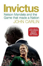 Invictus : Nelson Mandela and the Game that made a Nation - John Carlin