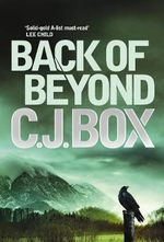 Back of Beyond - C. J. Box