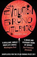 The Evolution of Bruno Littlemore - Benjamin Hale