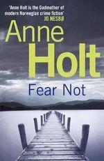 Fear Not : Johanne Vik - Anne Holt