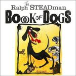 Ralph Steadman Book of Dogs - Ralph Steadman