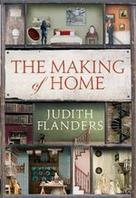 The 500-Year Story of How Our Houses Became Homes - Judith Flanders