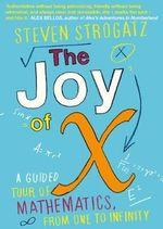 The Joy of X : A Guided Tour of Mathematics, from One to Infinity - Steven Strogatz