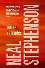 Some Remarks - Neal Stephenson