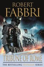 Tribune of Rome : Vespasian Series : Book 1 - Robert Fabbri