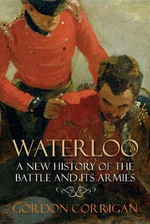 Waterloo : A New History of the Battle and its Armies - Gordon Corrigan