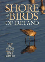 Shorebirds of Ireland : In Words and Pictures - Jim Wilson