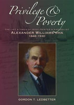 Privilege & Poverty : The Life and Times of Irish Painter and Naturalist Alexander Williams RHA (1846-1930) - Gordon Ledbetter