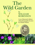 The Wild Garden - William Robinson