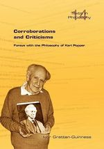 Corroborations and Criticisms. Forays with the Philosophy of Karl Popper : A Survey of His Life and Work - Ivor Grattan-Guinness