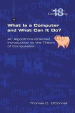 What Is a Computer and What Can It Do? - Thomas C O'Connell