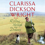 Rifling Through My Drawers - Clarissa Dickson Wright