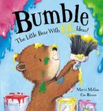 Bumble - the Little Bear with Big Ideas! - Marni McGee