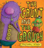 The Grunt and the Grouch : The Grunt and the Grouch - Tracey Corderoy