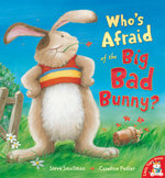 Who's Afraid of the Big Bad Bunny? : Little Tiger Press Picture Books - Steve Smallman