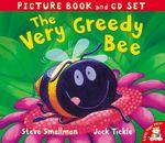 The Very Greedy Bee : Includes CD - Steve Smallman