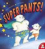 Super Pants! - Steve Smallman