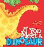 If You Meet a Dinosaur - Paul Bright