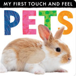 My First Touch and Feel : Pets