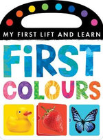 First Colours : My First Lift and Learn - Little Tiger Press